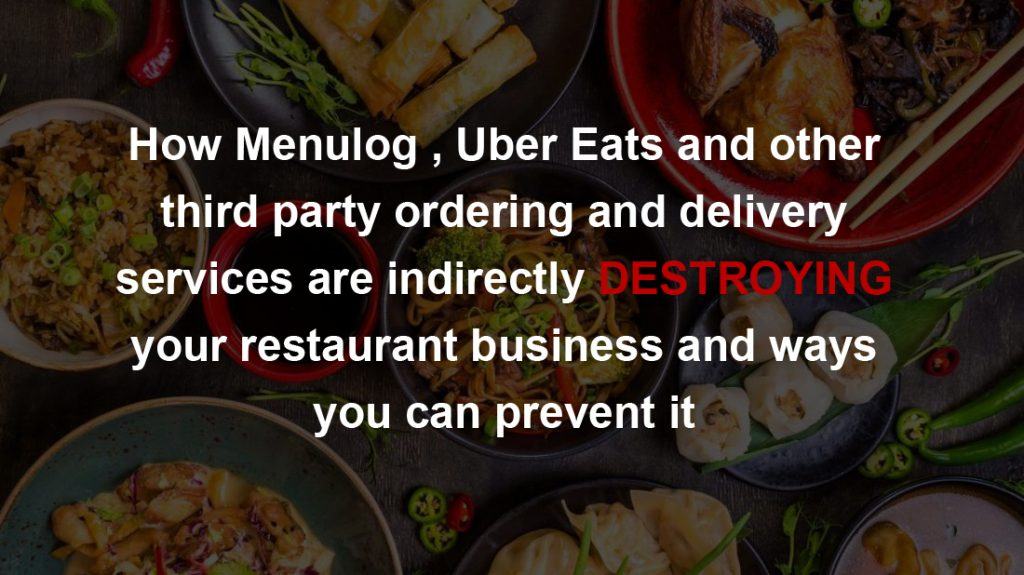 Uber Eat and Menulog are Destroying your Restaurant Business